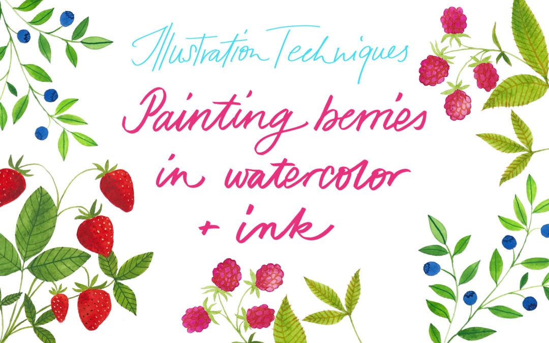 New class about illustration techniques: Painting berries in watercolor & ink