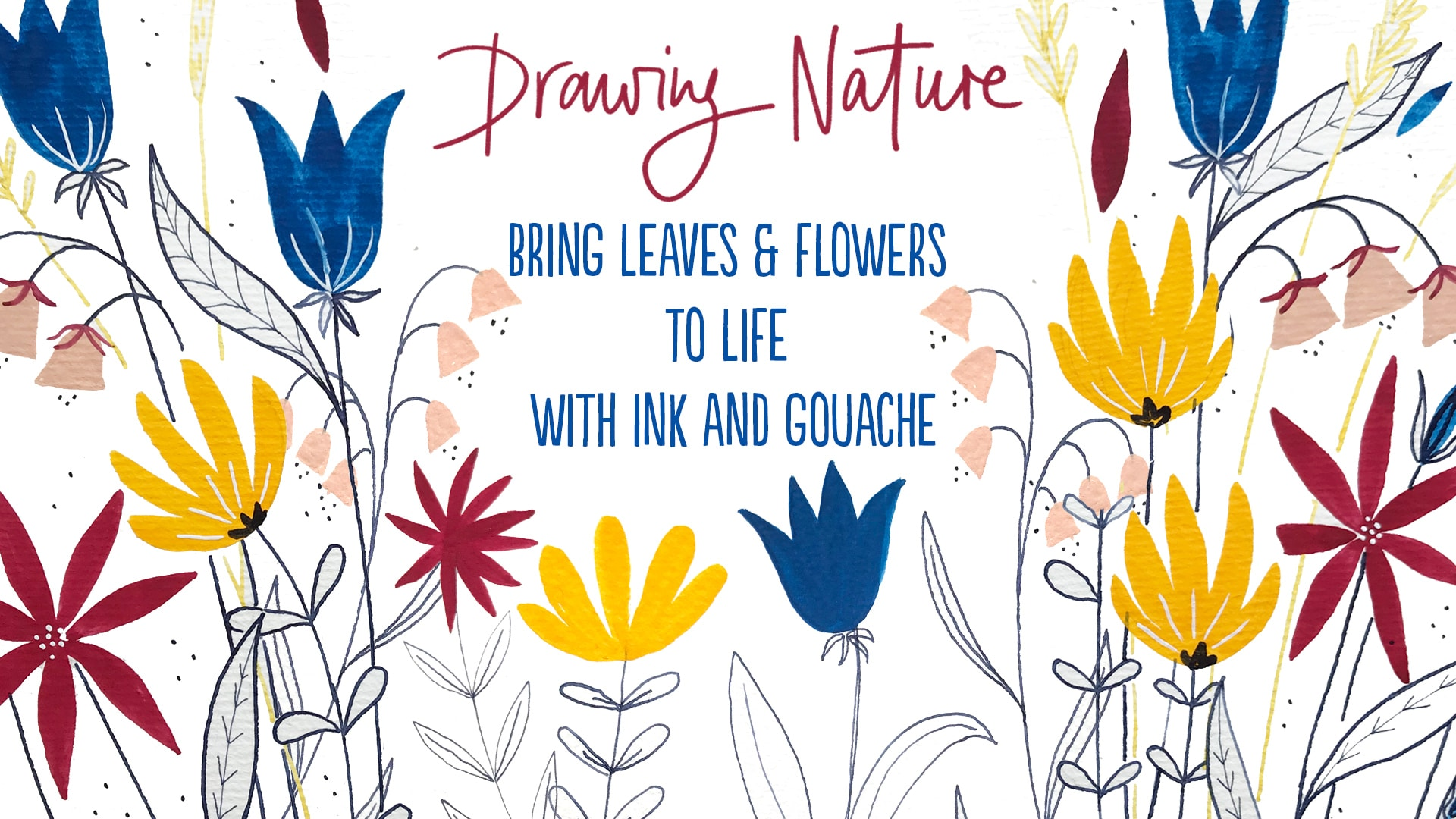 New class about drawing nature bring leaves and flowers to life with ink and gouache
