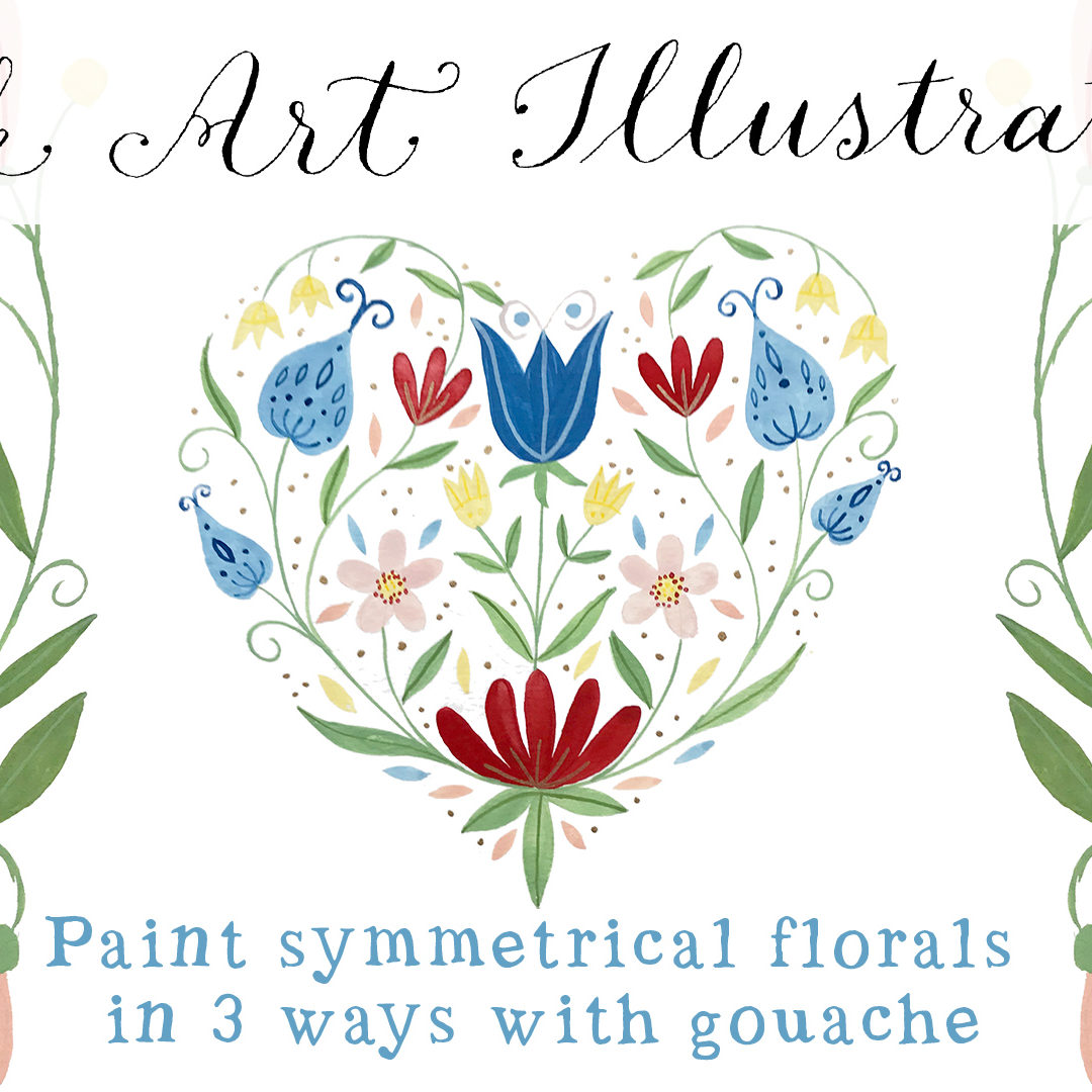 New class on folk art illustration: Paint symmetrical florals in three ways with gouache
