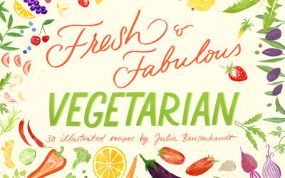"Deliciously lettered and illustrated – My first book ""Fresh & Fabulous Vegetarian"""